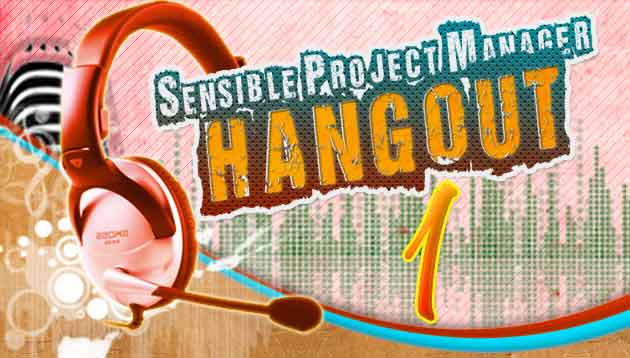 Sensible Project Manager Hangout 1
