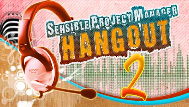 Sensible Project Manager Hangout 2