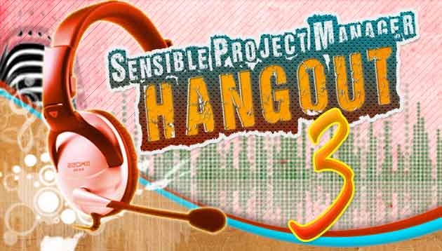 Sensible Project Manager Hangout 3