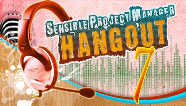 Sensible Project Manager Hangout 7