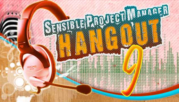 Sensible Project Manager Hangout 9