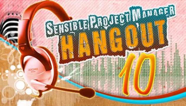 Sensible Project Manager Hangout 10