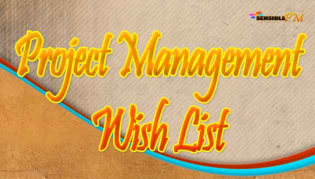 Ultimate Project Management Wish List