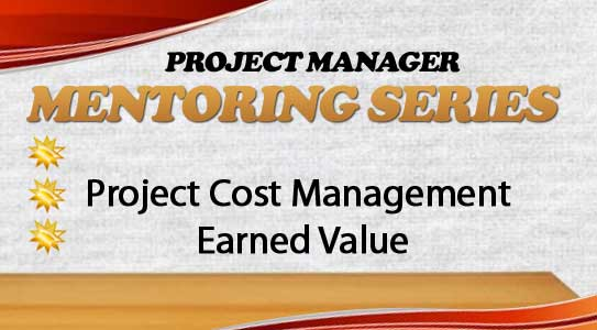 CAPM07 | Project Cost Management Part 2 Earned Value – Preparing for the CAPM