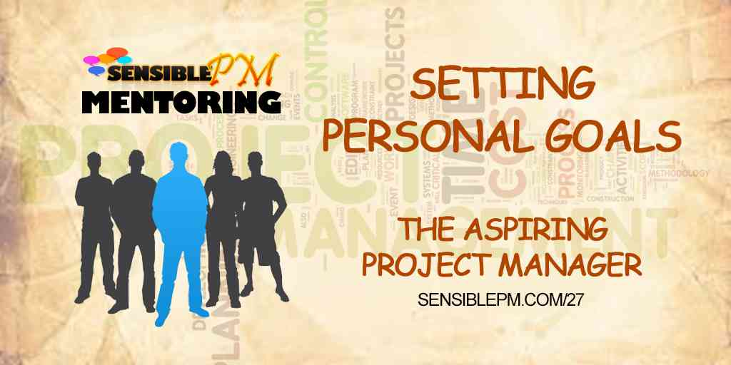 SPM 027 | Setting Personal Goals of an Aspiring Project Manager