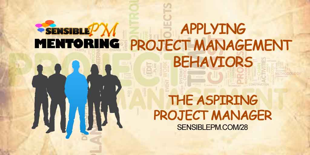 SPM 028 | Applying Project Management Behaviors as an Aspiring Project Manager